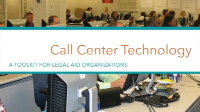 Call Center Technology a toolkit for legal aid organizations