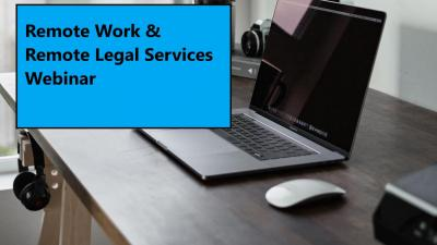 Remote Work & Remote Legal Service Webinar