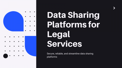 Data Sharing Platforms for Legal Services