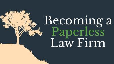 Becoming a Paperless Law Firm